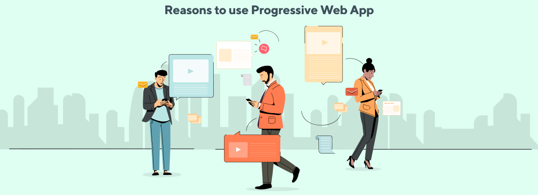 reasons to use progressive web apps